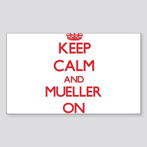 Keep Calm and Mueller ON Sticker