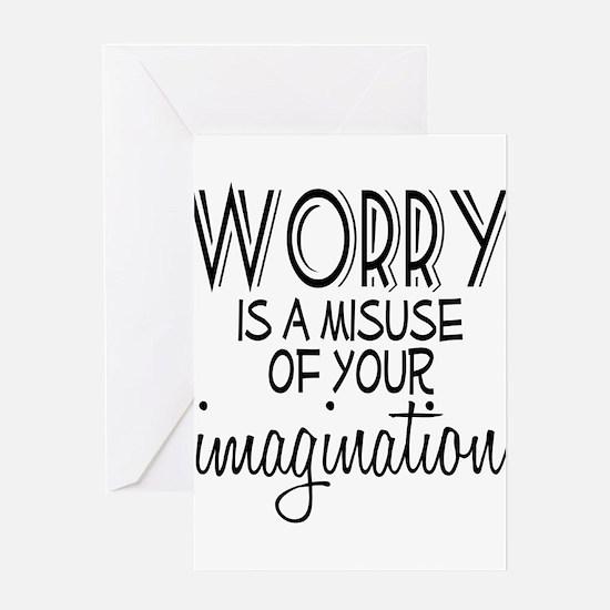 Worry Misuse Imagination Greeting Card