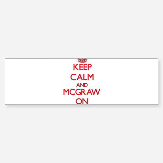 Keep Calm and Mcgraw ON Bumper Bumper Bumper Sticker