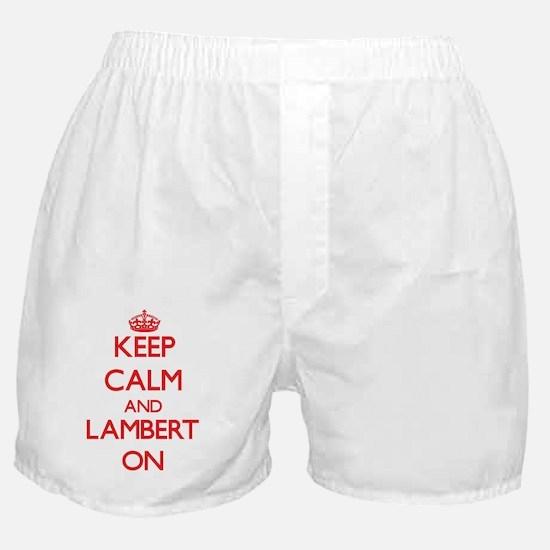 Keep Calm and Lambert ON Boxer Shorts