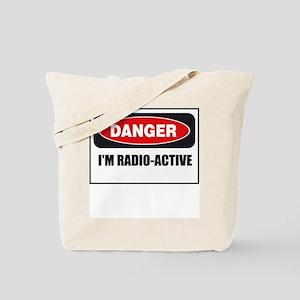 Danger - I'm Radio Active Tote Bag