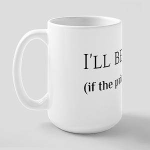I'll Be Back Large Mug