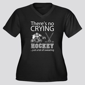 There's no crying in hockey Plus Size T-Shirt