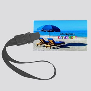 Life Begins at Retirement - At t Large Luggage Tag