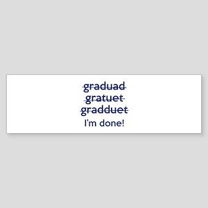 I'm Done! Sticker (Bumper)
