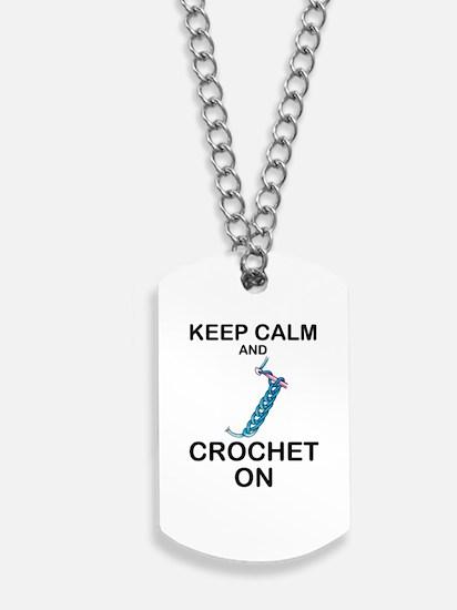 CROCHET - KEEP CALM AND CROCHET ON Dog Tags