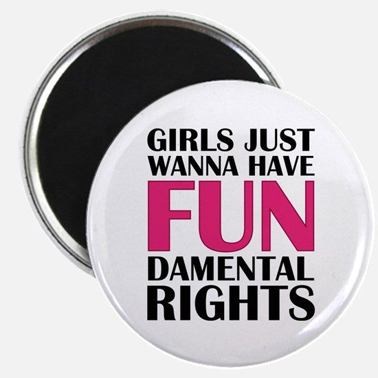 "Girls Just Wanna Have Fun 2.25"" Magnet (100 pack)"