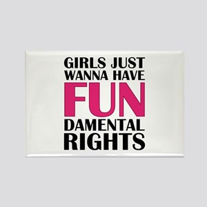 Girls Just Wanna Have Fun Rectangle Magnet