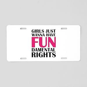 Girls Just Wanna Have Fun Aluminum License Plate