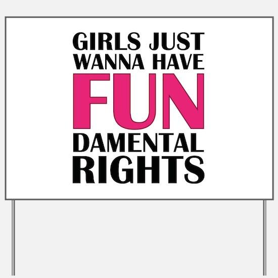 Girls Just Wanna Have Fun Yard Sign