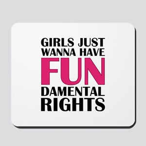 Girls Just Wanna Have Fun Mousepad