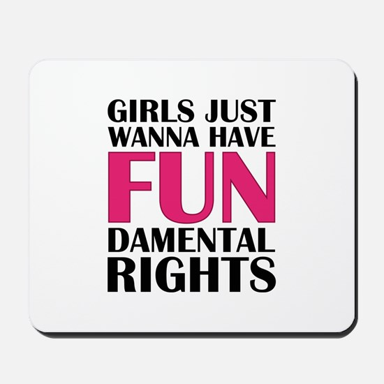 Girls Just Wanna Have Fun Mousepad