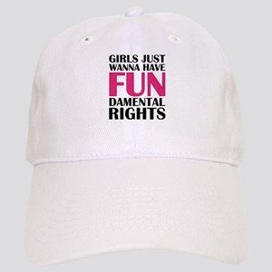 Girls Just Wanna Have Fun Cap