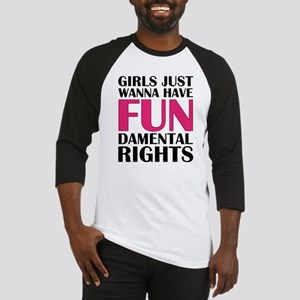 Girls Just Wanna Have Fun Baseball Jersey