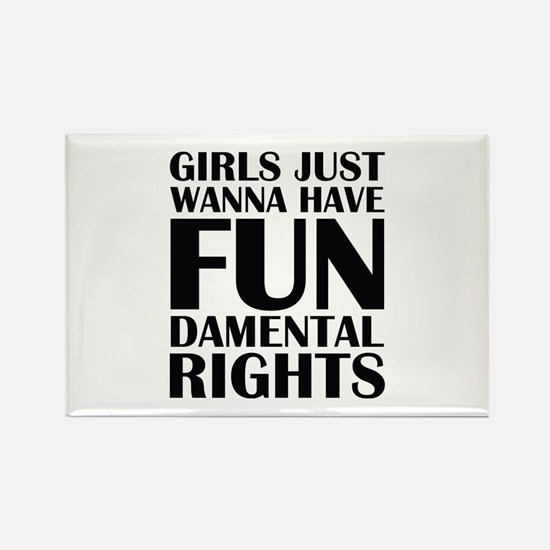 Girls Just Wanna Have Fun Rectangle Magnet (10 pac
