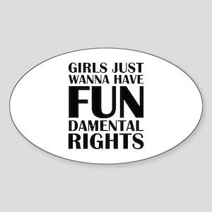 Girls Just Wanna Have Fun Sticker (Oval)