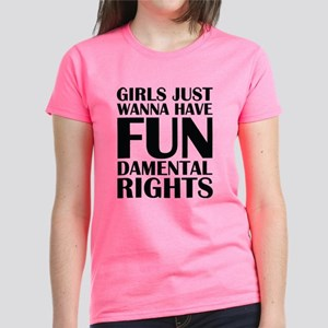 Girls Just Wanna Have Fun Women's Dark T-Shirt