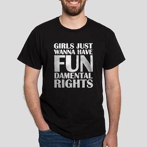 Girls Just Wanna Have Fun Dark T-Shirt