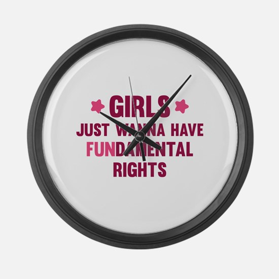 Girls Just Wanna Have Fun Large Wall Clock