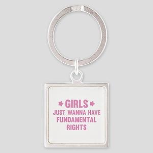 Girls Just Wanna Have Fun Square Keychain