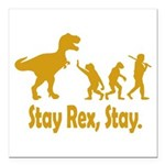 Stay Rex Stay Square Car Magnet 3