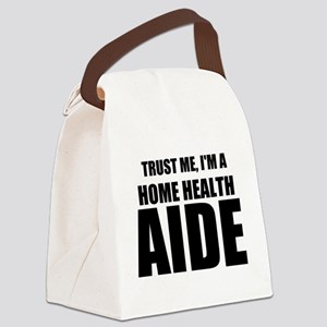 Trust Me, I'm A Home Health Aide Canvas Lunch Bag