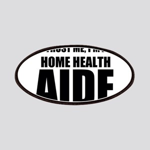 Trust Me, I'm A Home Health Aide Patch