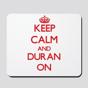 Keep Calm and Duran ON Mousepad