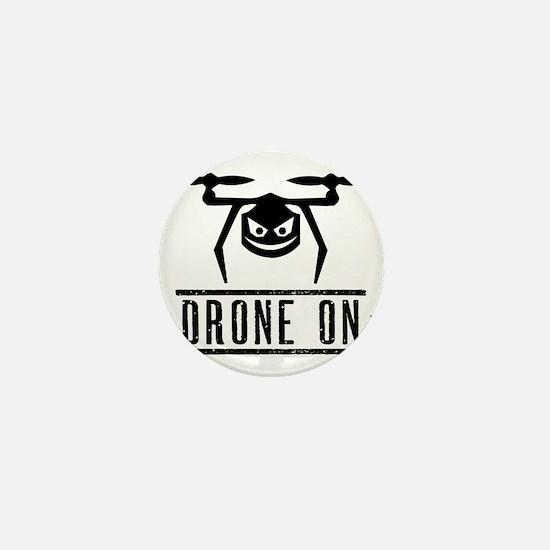 Drone On Mini Button