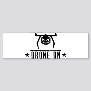 Drone On Bumper Sticker