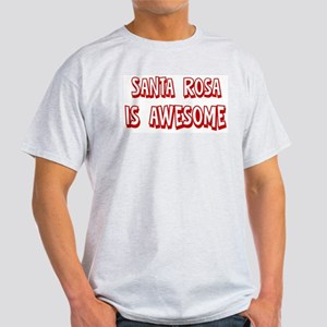 Santa Rosa is awesome Light T-Shirt