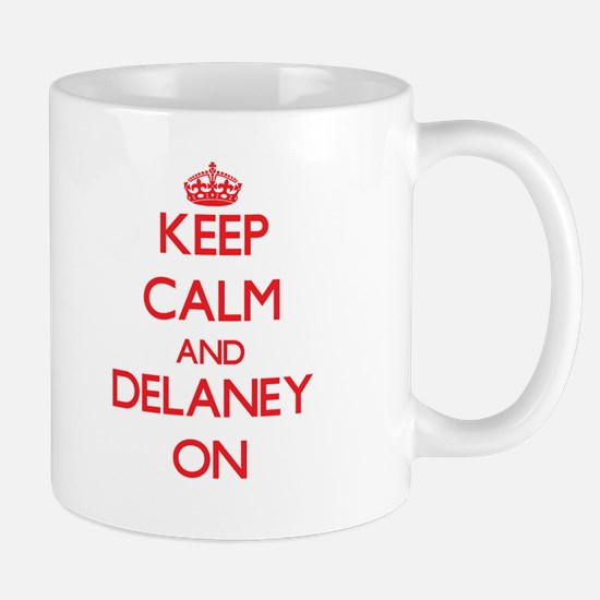 Keep Calm and Delaney ON Mugs