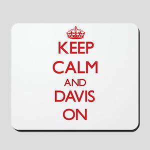 Keep Calm and Davis ON Mousepad