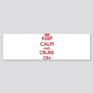 Keep Calm and Cruise ON Bumper Sticker