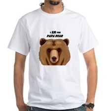 I Am the Papa Bear White T-Shirt