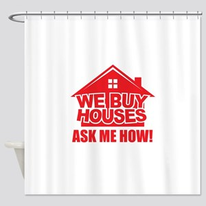 We Buy Houses Shower Curtain