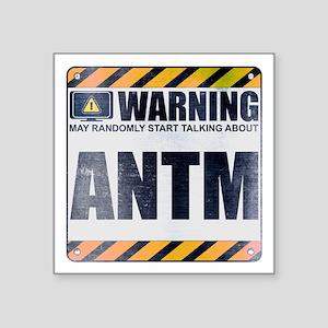 """Warning: ANTM Square Sticker 3"""" x 3"""""""