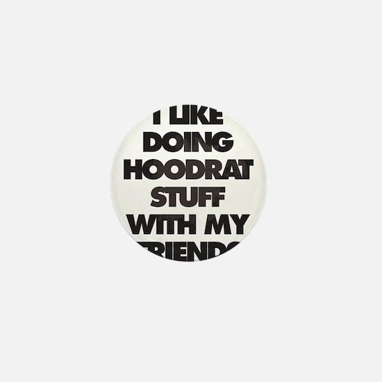 I Like doing hood rat stuff with my fr Mini Button
