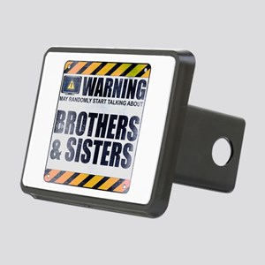 Warning: Brothers & Sisters Rectangular Hitch Cove
