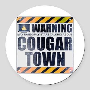 Warning: Cougar Town Round Car Magnet