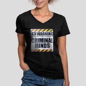 Warning: Criminal Minds Women's Dark V-Neck T-Shir