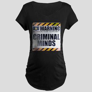 Warning: Criminal Minds Dark Maternity T-Shirt