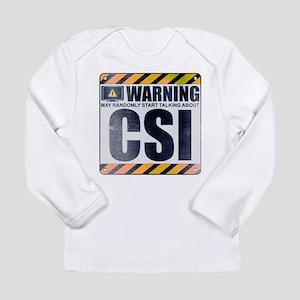 Warning: CSI Long Sleeve Infant T-Shirt