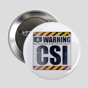 "Warning: CSI 2.25"" Button"