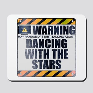 Warning: Dancing With the Stars Mousepad