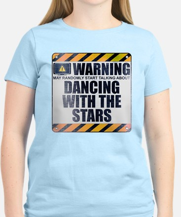 Warning: Dancing With the Stars Women's Light T-Sh