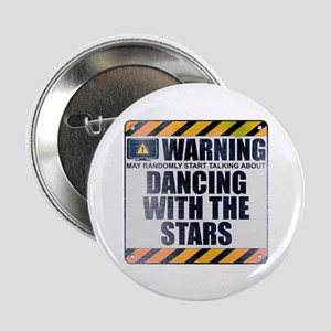 """Warning: Dancing With the Stars 2.25"""" Button"""