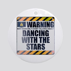 Warning: Dancing With the Stars Round Ornament