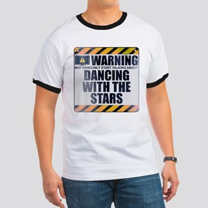 Warning: Dancing With the Stars Ringer T-Shirt
