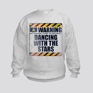Warning: Dancing With the Stars Kids Sweatshirt